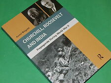 CHURCHILL, ROOSEVELT AND INDIA: Propoganda During World War II - Auriol Weigold