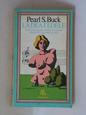 La dea fedele - Pearl S. Buck - BUR        3407