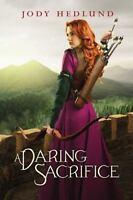 A Daring Sacrifice: By Jody Hedlund