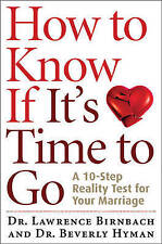 NEW How to Know If It's Time to Go: A 10-Step Reality Test for Your Marriage