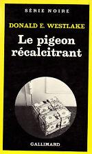 Le pigeon récalcitrant // Donald E. WESTLAKE // Série Noire // Policier