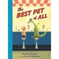 The Best Pet of All (Brand New Paperback) David LaRochelle