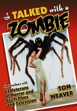 I Talked with a Zombie-Interviews w/23 Veterans, Horror & Sci-Fi Films & TV NEW