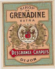 EXCEPTIONNEL/RARE ETIQUETTE PUBLICITAIRE/SIROP GRENADINE/DESGRANGE-CHAPUIS DIJON