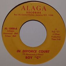ROY C: In Divorce Court / I Don't Want to Worry ALAGA funk SOUL 45 rare