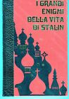 I GRANDI ENIGMI DELLA VITA DI STALIN vol. 1 Gli amici della storia 1974