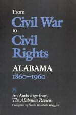 From Civil War to Civil Rights, Alabama 1860-1960 : An Anthology from The