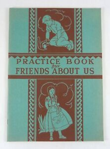 Practice Book for Friends About Us by Grace E. Storm Lyons and Carnahan ©1936
