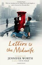 Letters to the Midwife: Correspondence with Jennifer Worth, the Author of Call,