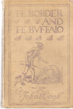 THE BORDER AND THE BUFFALO. John Cook. FIRST EDITION 1907