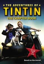 NEW - The Adventures of Tintin: The Chapter Book (Movie Tie-In)