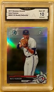 2017 Bowman Chrome Refractor #BDC119 Nate Pearson - GMA 10 Gem Mint