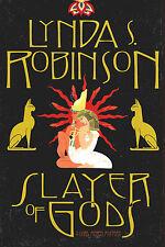 Slayer of Gods-Lynda S. Robinson-1st Ed./DJ-2001-A Lord Meren Mystery