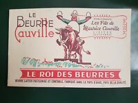 "Buvard ancien "" LE BEURRE CAUVILLE"" - Neuf"