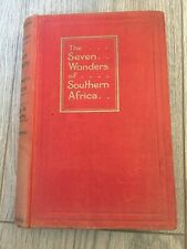 THE SEVEN WONDERS OF SOUTHERN AFRICA BY HEDLEY A. CHILVERS - 1929