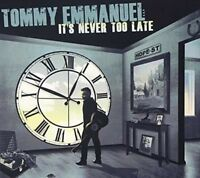 TOMMY EMMANUEL It's Never Too Late CD BRAND NEW