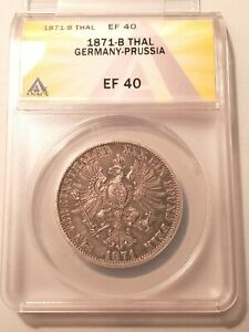 Nice Circulated 1871-B Germany-Prussia Thaler Graded by ANACS as EF-40-KM-494!
