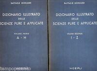 DIZIONARIO ILLUSTRATO DELLE SCIENZE PURE E APPLICATE - LEONARDI - HOEPLI 1950