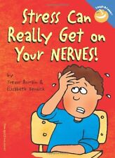 Stress Can Really Get on Your Nerves! (Laugh & Learn) by Trevor Romain, Elizab