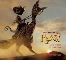 The Ballad of Rango : The Art and Making of an Outlaw Film by David S. Cohen...