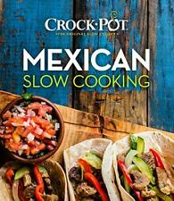 Crock-Pot Mexican Slow Cooking by Publications International Ltd.