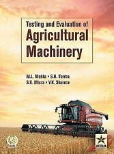 Testing and Evaluation of Agricultural Machinery by M. L. & Verma S. R. &...