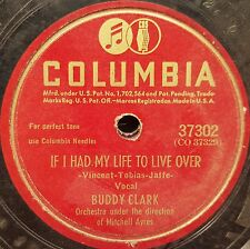BUDDY CLARK Mitchell Ayres orch IF I HAD MY LIFE TO LIVE OVER IT MIGHT HAVE BEEN