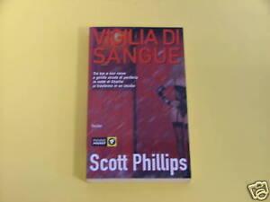PHILLIPS SCOTT*VIGILIA DI SANGUE.PIEMME POCKET.2001