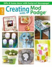Creating with Mod Podge by Leisure Arts (English) Paperback Book craft art paper