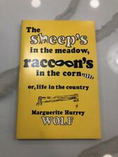 """Sheep's In The Meadow, Raccoon's in the Corn"" Life in the Country Marg Wolf"