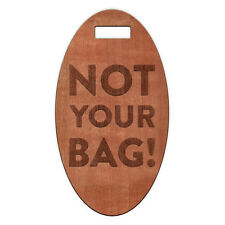 Not Your Bag - Wooden Oval Luggage ID Name Tag with your Name & Address