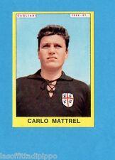 PANINI CALCIATORI 1966/67-Figurina - MATTREL - CAGLIARI -Recuperata