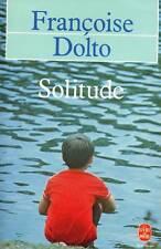 FRANCOISE DOLTO / SOLITUDE / POCHE
