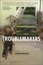 Troublemakers: The Struggle for Environmental Justice in Scotland by Kevin...