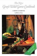 The New Gray's Wild Game Cookbook: A Menu Cookbook (Paperback or Softback)