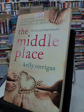The Middle Place by Kelly Corrigan (Paperback, 2010)
