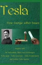 Tesla Freie Energie selber bauen Ausgabe 2016 Taschenbuch 3654