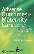 Adverse Outcomes in Maternity Care: Implications for Practice, Applying the Rec