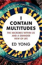 I Contain Multitudes: The Microbes Within Us and a Grander View of Life by Ed Yong (Paperback, 2017)
