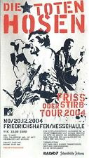 Die Toten Hosen - altes Konzert-Ticket Friss oder Stirb Friedrhfn vom 20.12.2004