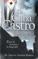 NEW - La Cuba de Castro y despues...: Entre la historia y la biografia