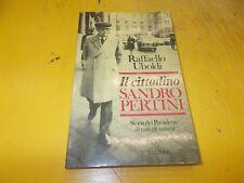 RAFFAELLO UBOLDI:IL CITTADINO SANDRO PERTINI.STORIA DEL PRESIDENTE.RIZZOLI 1982