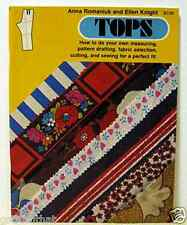 Tops: How to do your own measuring, pattern drafting, fabric selection,cutting