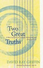 Two Great Truths : A New Synthesis of Scientific Naturalism and Christian Faith