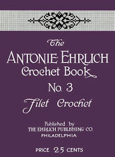 Antonie Ehrlich #3 c.1915 Vintage Patterns for Original Designs in Filet Crochet