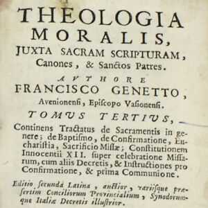 Theologia Moralis, Juxta Sacram Scripturam, Francisco Genetto, 1705, Venice.