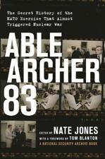 Able Archer 83: The Secret History of the NATO Exercise That Almost Triggered