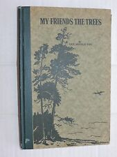 MY FRIENDS THE TREES 1930 HINCKLEY GOOD WILL SIGNED LIMITED ED ILLUSTRATED MAINE