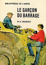 Le garçon du barrage // Bibliothèque de l'amitié // Michel Aimé BAUDOUY