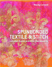 Spunbonded Textile and Stitch. Lutradur, Evolon and other Distressables by Cotte